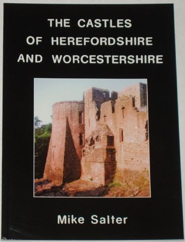 The Castles of Herefordshire and Worcestershire, by Mike Salter